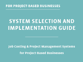 System Selection & Implementation Guide for Project based Businesses