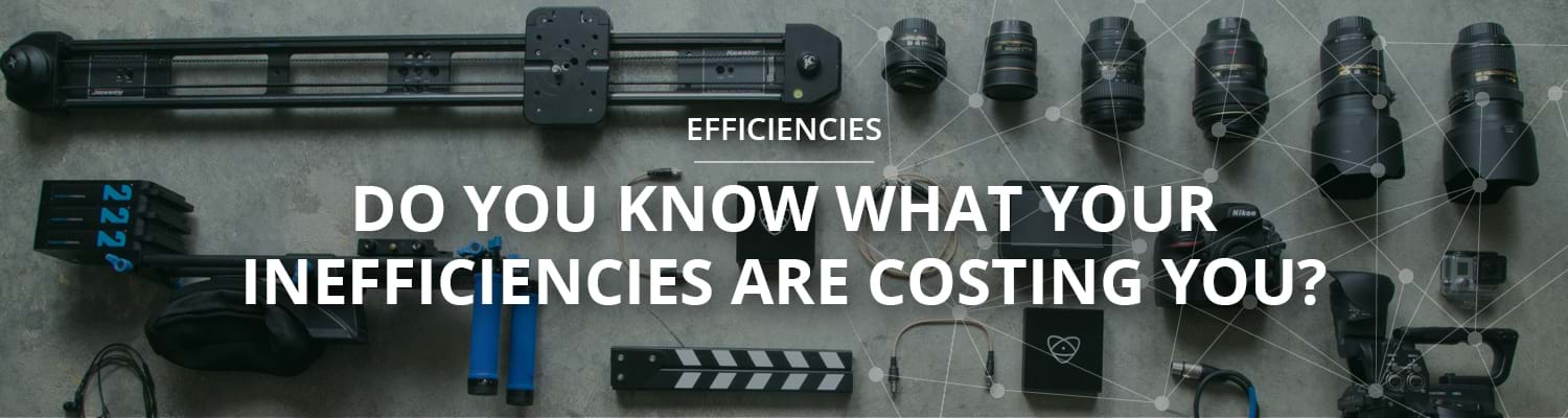 Do you know what your inefficiencies are costing you?