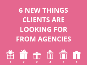 6 New Things Agency Clients Are Looking For
